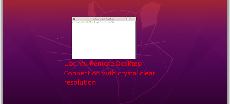 Windows remote desktop connection Ubuntu vm maximum resolution xrdp xorg